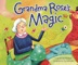 Grandma Rose's Magic by Linda Marshall, illustrated by Ag Jatkowska